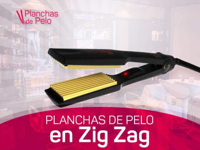 mejores planchas para el cabello en zig zag