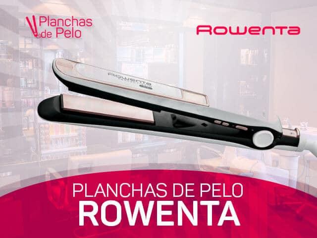 mejores planchas para el cabello Rowenta