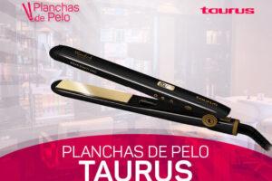 Mejores Planchas de Pelo Taurus