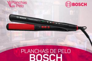Mejores Planchas de Pelo Bosch