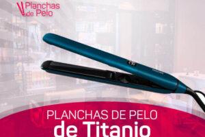 Mejores Planchas de Pelo de Titanio